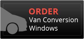 Order Van Conversion Windows
